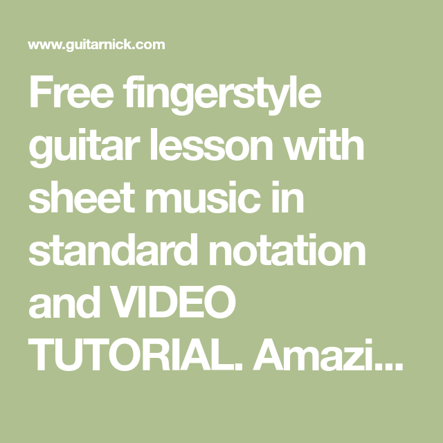 Free Fingerstyle Guitar Lesson With Sheet Music In Standard Notation