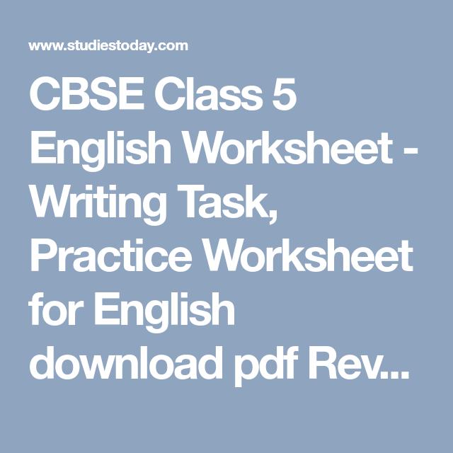 Cbse Class 5 English Worksheet Writing Task Practice Worksheet For English Download Pdf Revision Questions Writing Tasks Worksheets English Writing