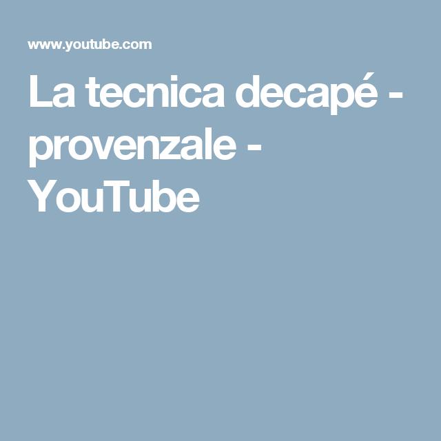 La tecnica decapé - provenzale - YouTube
