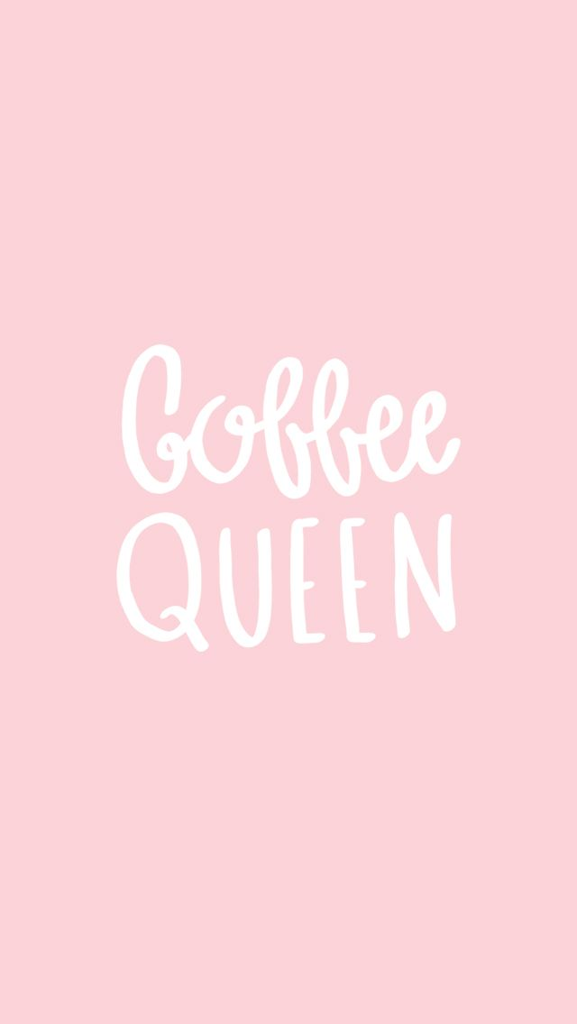 Free Coffee Queen Wallpaper For Your Phone Coffee Wallpaper Iphone Queens Wallpaper Coffee Queen Iphone queen aesthetic wallpaper