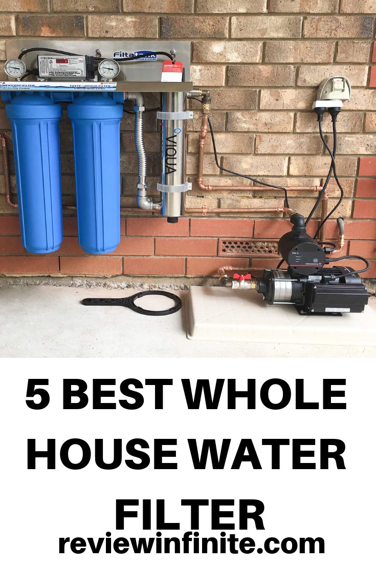 5 Best Whole House Water Filter Reviews 2019 Top Rated