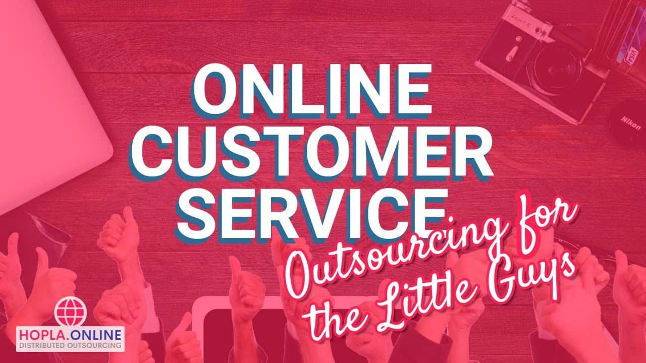 Online Customer Service Outsourcing For The Little Guys