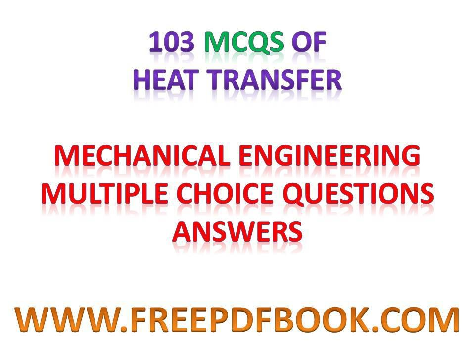HEAT TRANSFER - Mechanical Engineering Multiple choice Questions