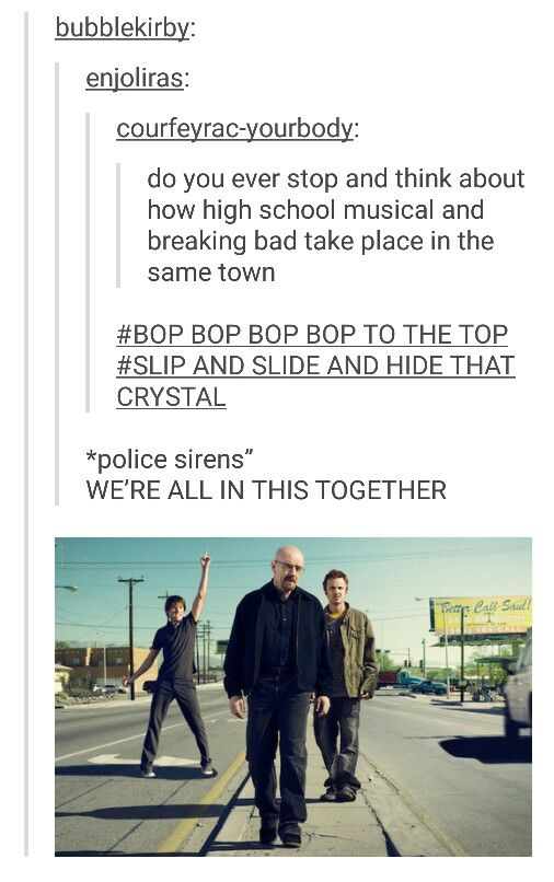Breaking bad and high school musical
