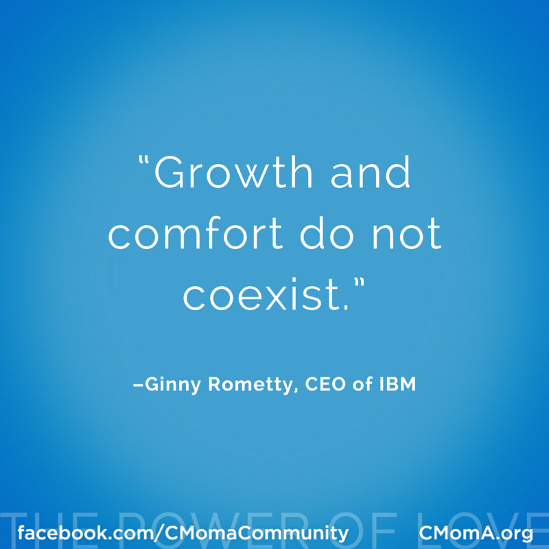 Growth And Comfort Do Not Coexist Ginni Rometty Chairwoman