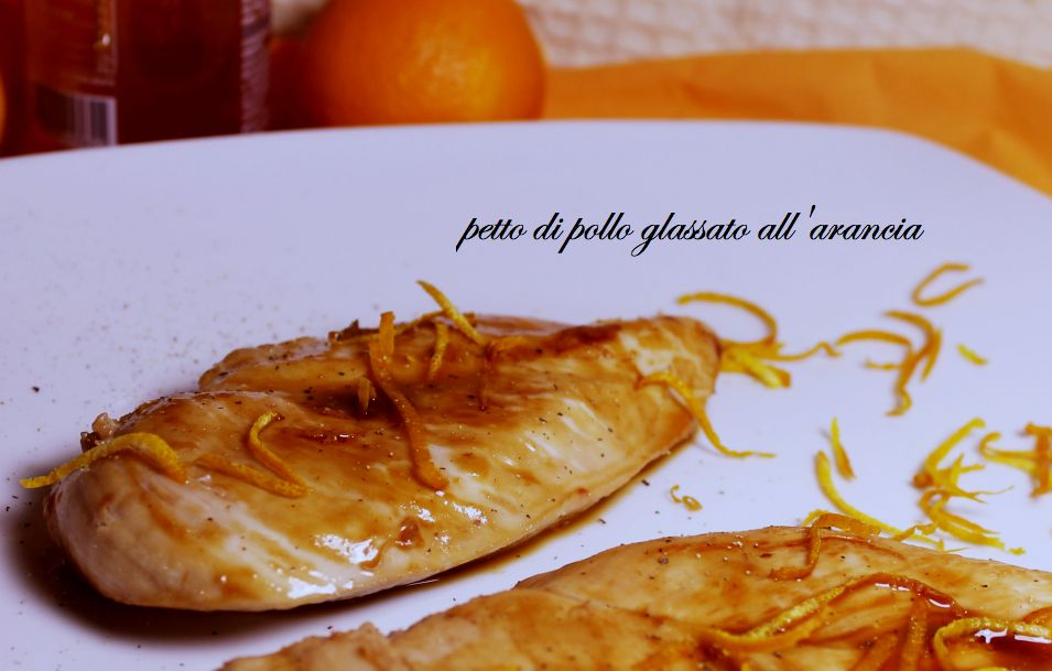 Petto di pollo glassato all'arancia