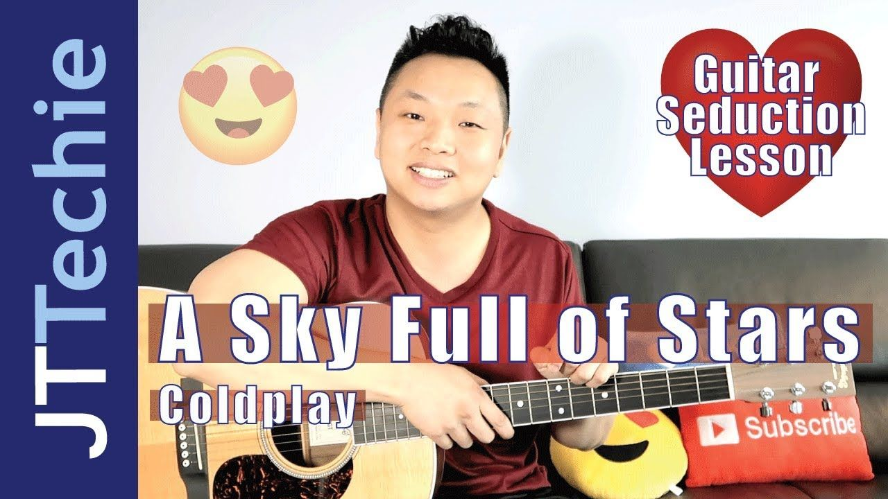 How To Play A Sky Full Of Stars By Coldplay On Acoustic Guitar For