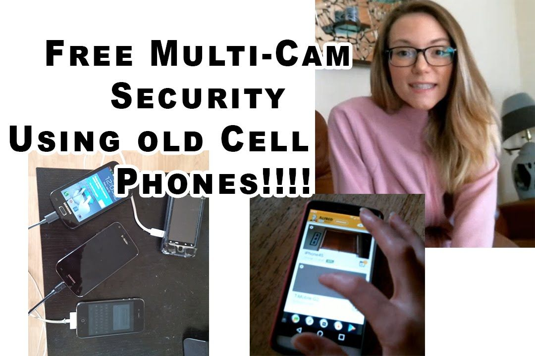 FREE MultiCam Security using old cell phones HOWTO Old