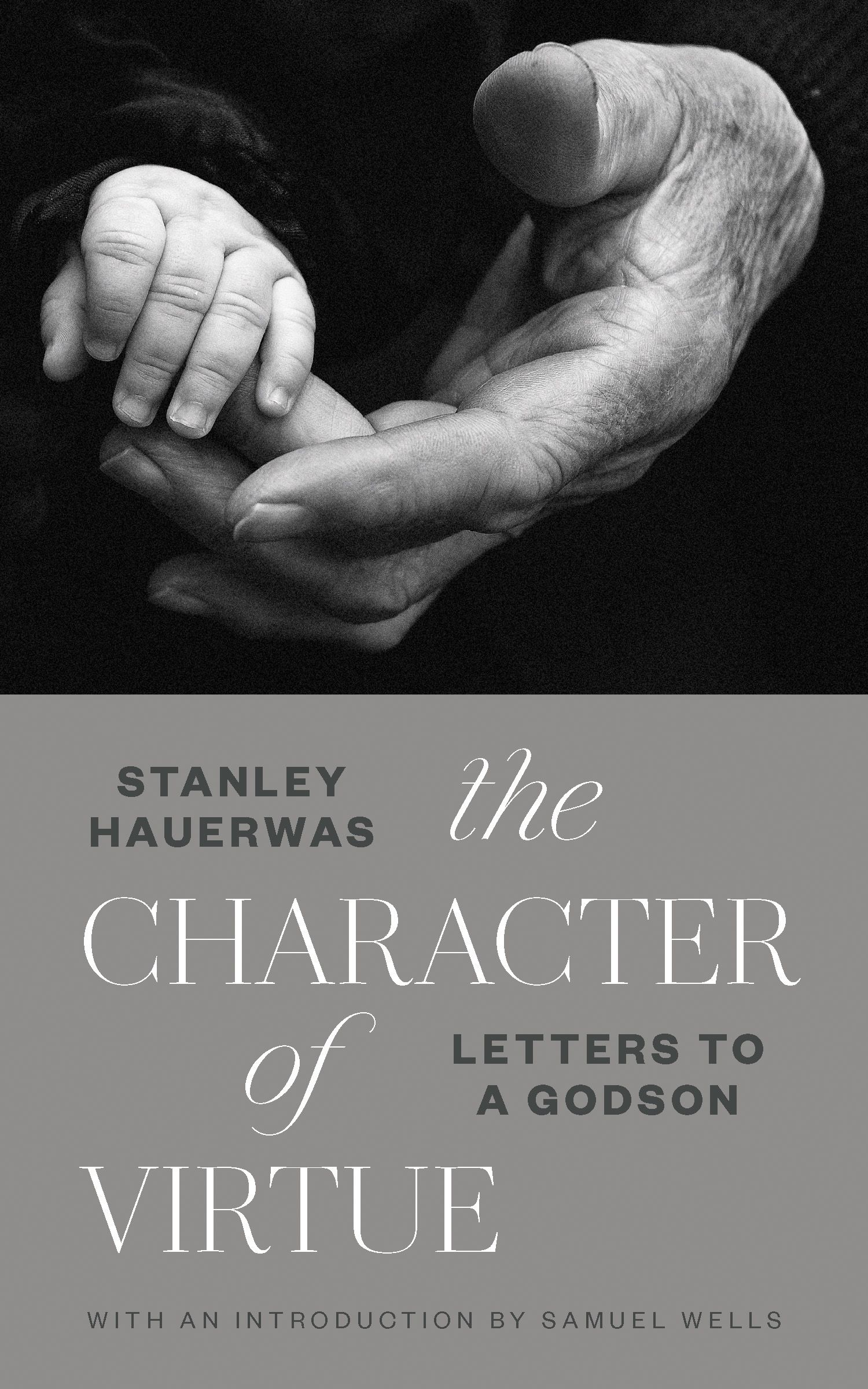 The Character of Virtue Stanley Hauerwas Eerdmans