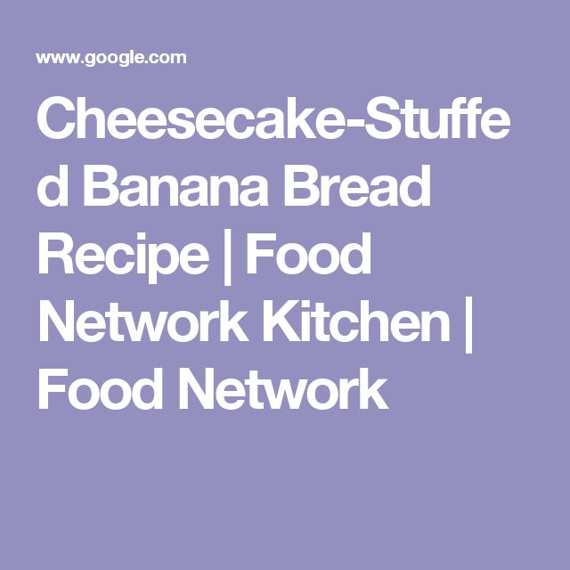 Cheesecake-Stuffed Banana Bread Recipe   Food Network Kitchen   Food Network