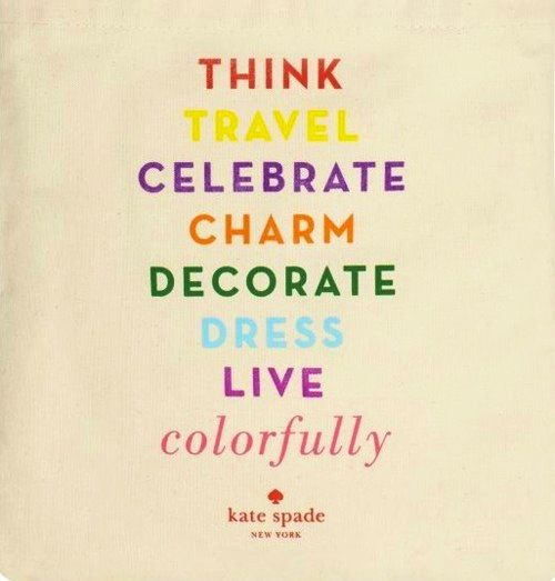 Live Colorfully (*_^) #katespade #colorful #quote