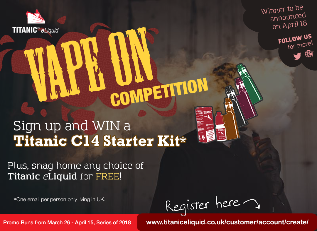 Sign up and get a chance to win our titanic c14 starter kit thats sign up and get a chance to win our titanic c14 starter kit thats not all you could also snag yourself a choice of your titanic eliquid for free solutioingenieria Choice Image