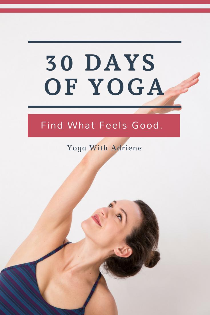 30 Days Of Yoga Yoga With Adriene 30 Day Yoga Yoga With Adriene Yoga For Beginners