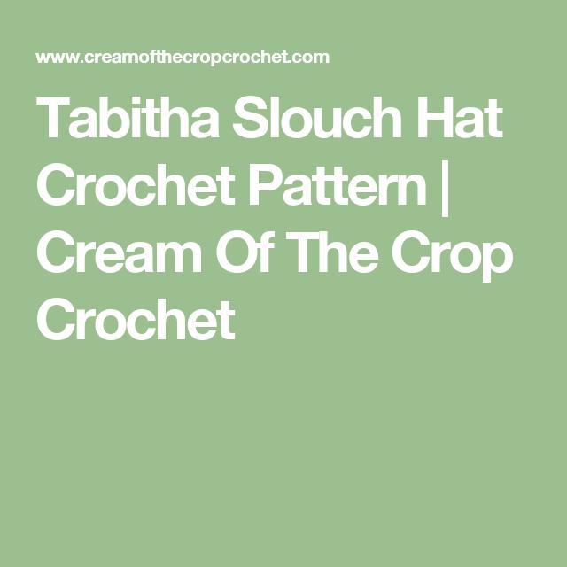 Tabitha Slouch Hat Crochet Pattern   Cream Of The Crop Crochet ...