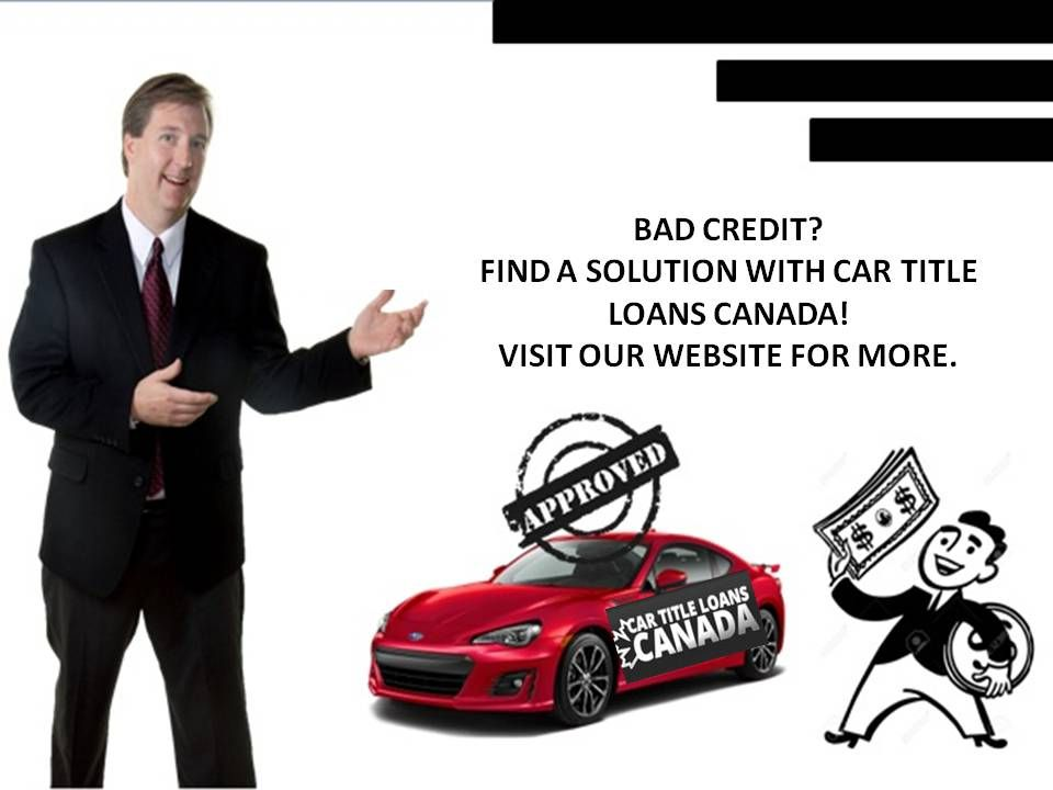 Collateral Loan Bad Credit >> Pin By Car Title Loans Canada On Bad Credit Car Loans Chilliwack