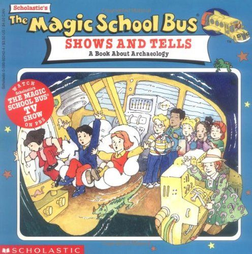 The Magic School Bus Shows And Tells A Book About Archaeology By