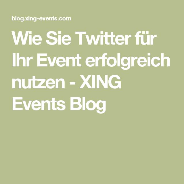 Wie Sie Twitter für Ihr Event erfolgreich nutzen - XING Events Blog