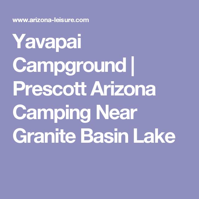 Yavapai Campground Prescott Arizona Camping Near Granite Basin