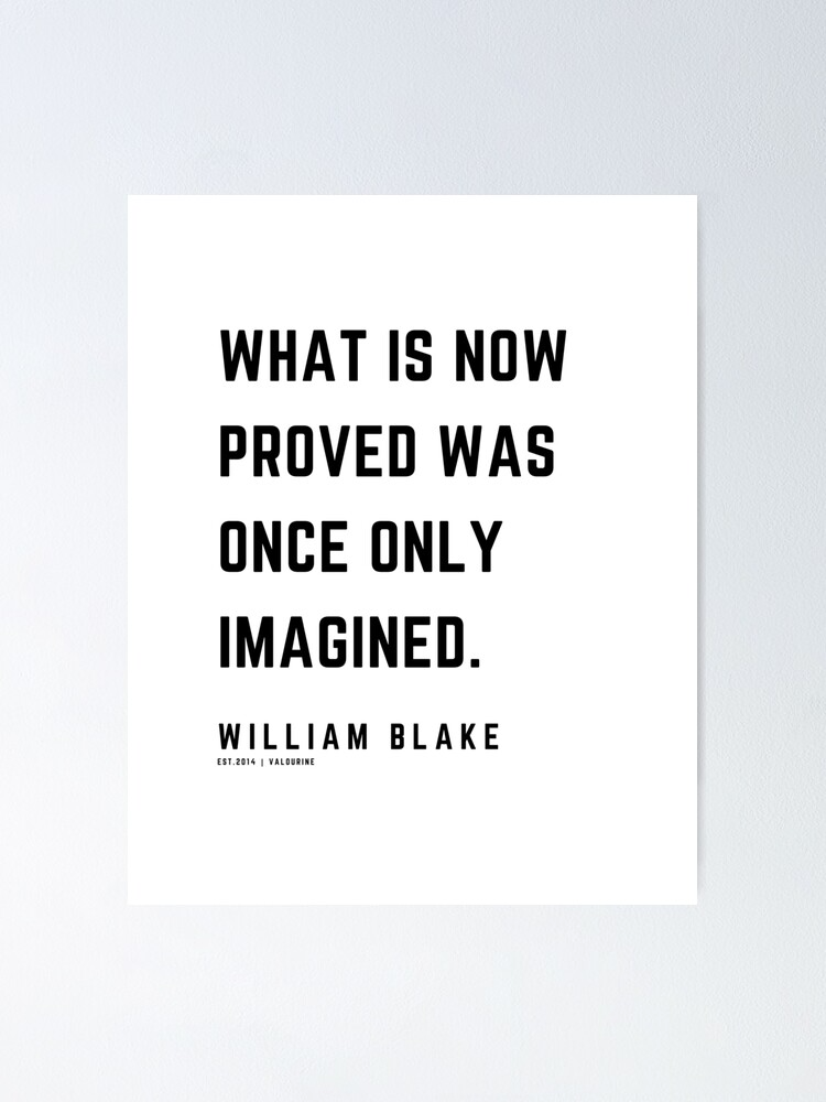 7 | William Blake Quotes | 210120 | Artist Poet Poem Poetry Writing Writher Literature Literary Poster by QuotesGalore