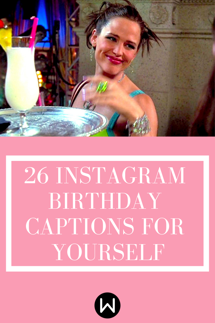 It's Your Birthday and You Can Make IG Captions for