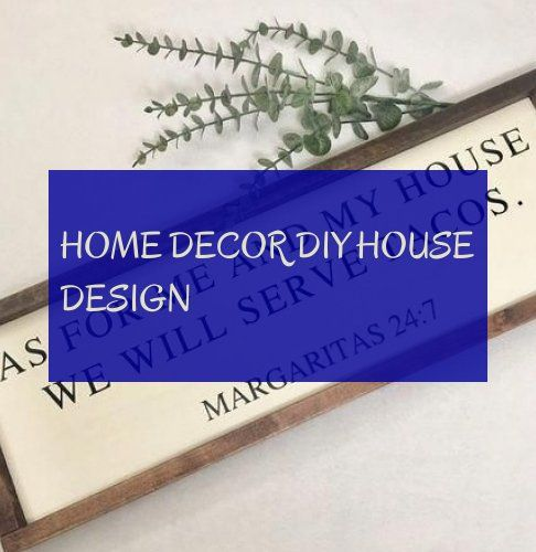 Home Decor diy House design