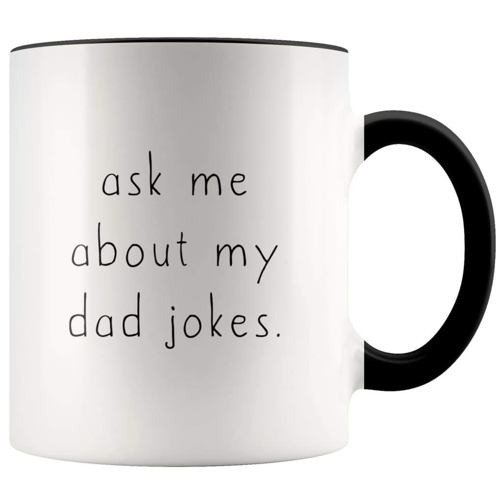 Dad to be gift ask me about my dad jokes mug