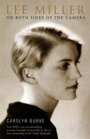 Lee Miller: On Both Sides of the Camera (Bloomsbury Lives of Women)