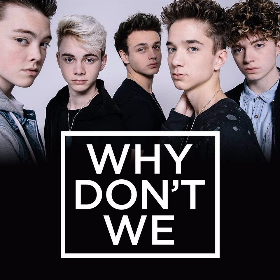 Why Don T We What Am I: Why Don't We Instagram: @whydontwemusic