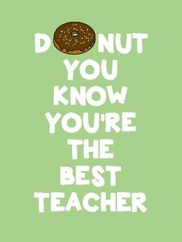 Donut You Know You're the Best Teacher/ We Appreciate You/ I Appreciate You #custodianappreciationgifts