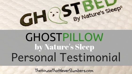 GhostPillow by Nature's Sleep – Personal Testimonial | The House That Never Slumbers