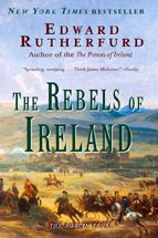 The Rebels of Ireland...Edward Rutherford is excellent, in the way of Michener