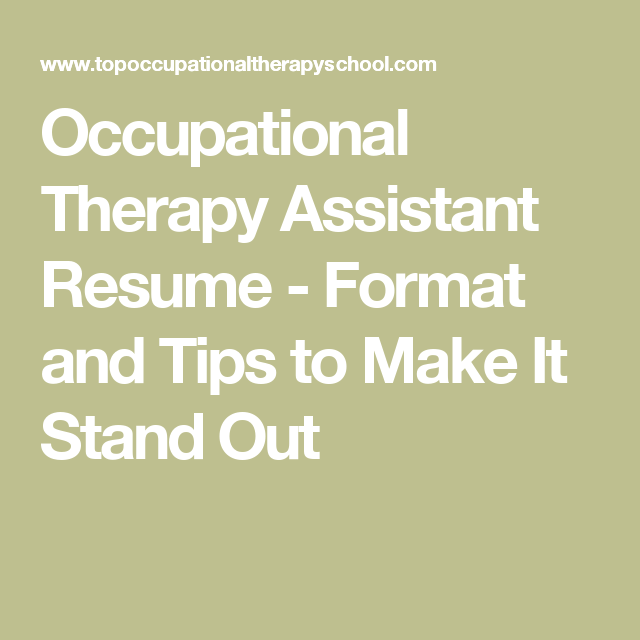 Occupational Therapy Assistant Resume  Format And Tips To Make It