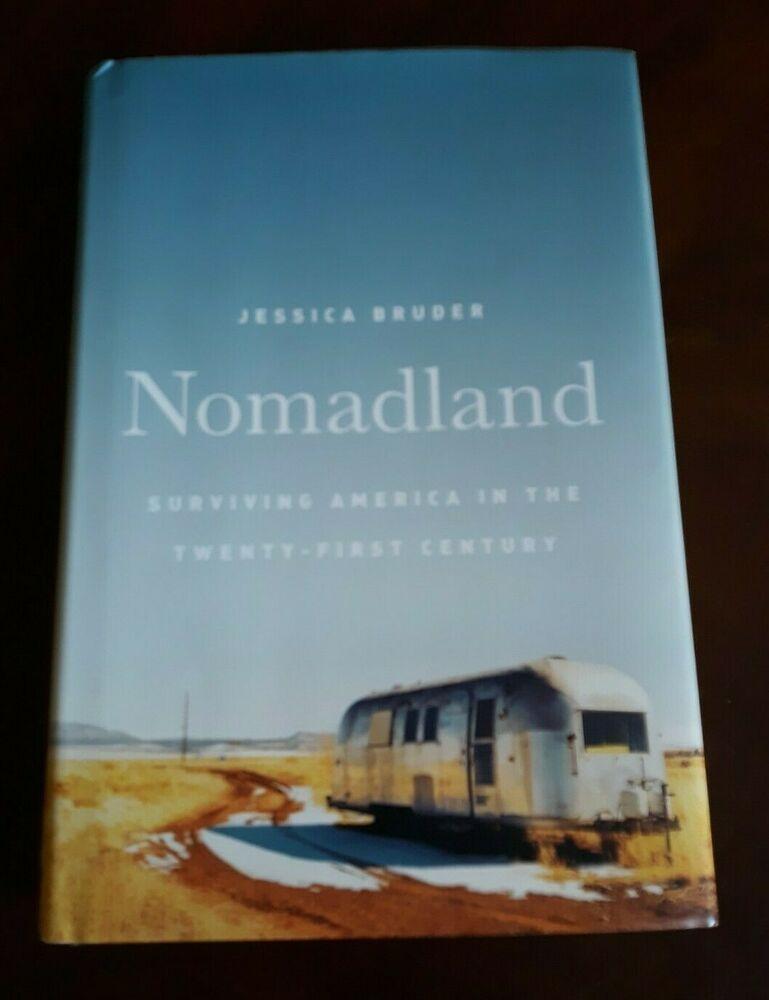 Nomadland Surviving America In The Twenty First Century By Jessica Bruder Hc Survival America Modern Romance