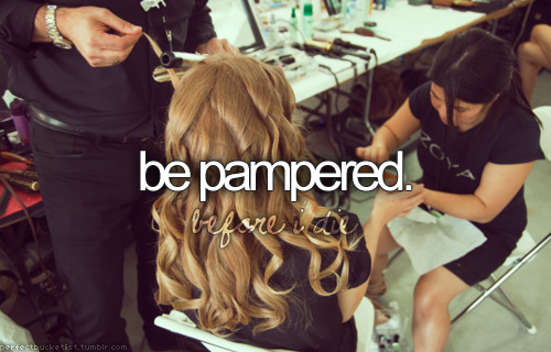 be pampered
