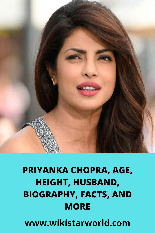 PRIYANKA CHOPRA, AGE, HEIGHT, HUSBAND, BIOGRAPHY, FACTS ...