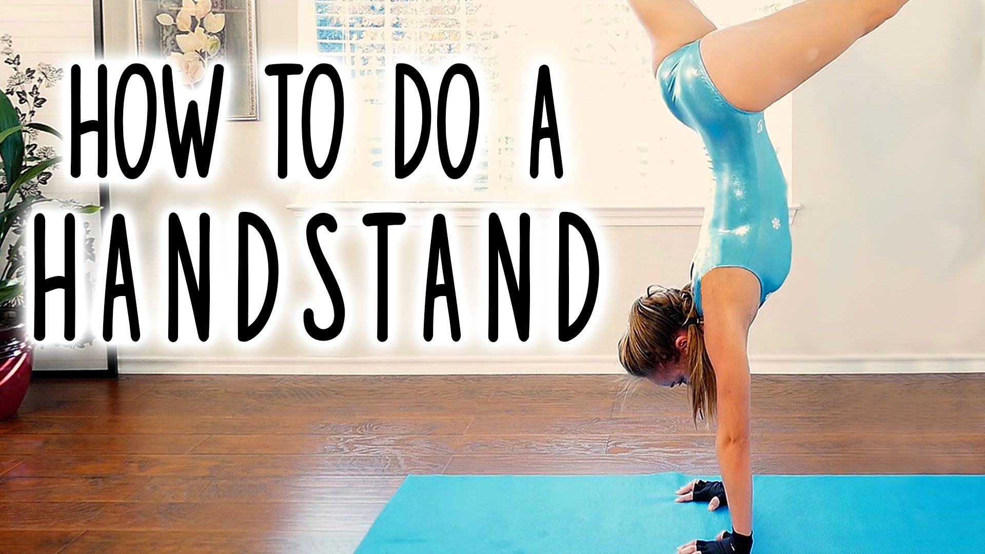 How to Do a Handstand! Beginners Workout- Hand Stand ...