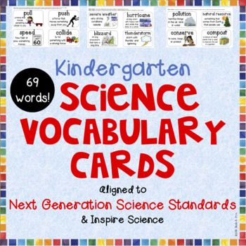 **************CLICK ON PREVIEW TO SEE SAMPLES****************** Save time by downloading and printing these 69 kid-friendly KINDERGARTEN SCIENCE VOCABULARY CARDS! These KINDERGARTEN SCIENCE VOCABULARY CARDS align perfectly with the Next Generation Science Standards, as well as the Inspire Science program from McGraw Hill.