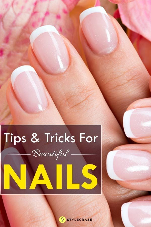 25 Easy And Natural Nail Care Tips And Tricks To T