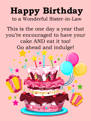 Indulgent Cake Happy Birthday Card For Sister In Law Birthday Greeting Cards By Davia Sister Birthday Card Happy Birthday Wishes For Him Happy Birthday Wishes Sister