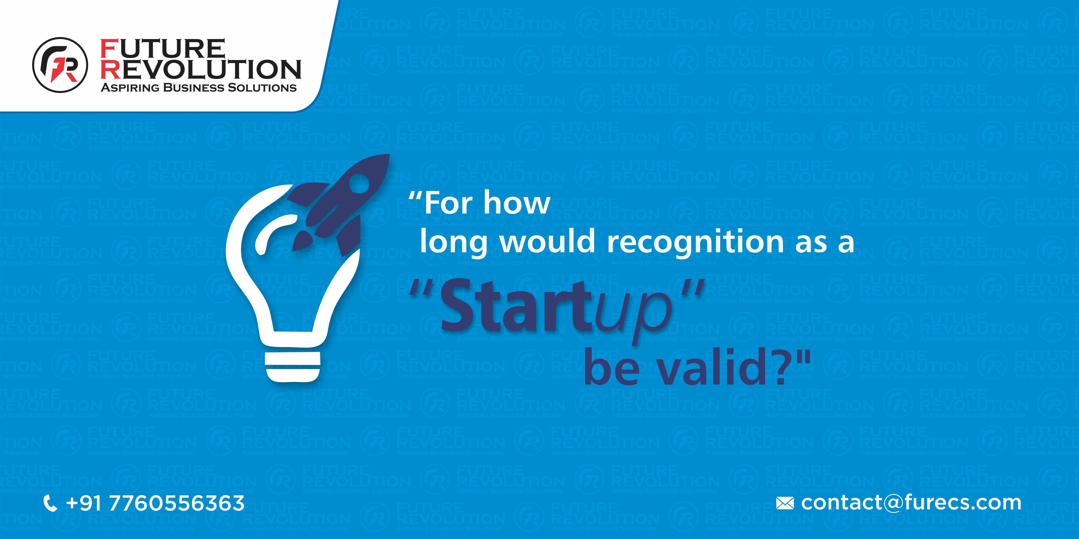 For How Long Will Recognition As A Start Up Be Valid Startup Futurerevolution Financialservices For More V Start Up Business Business Solutions Start Up