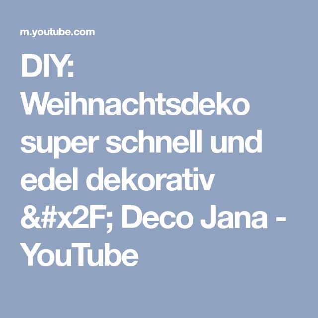 Diy Weihnachtsdeko Super Schnell Und Edel Dekorativ Deco Jana