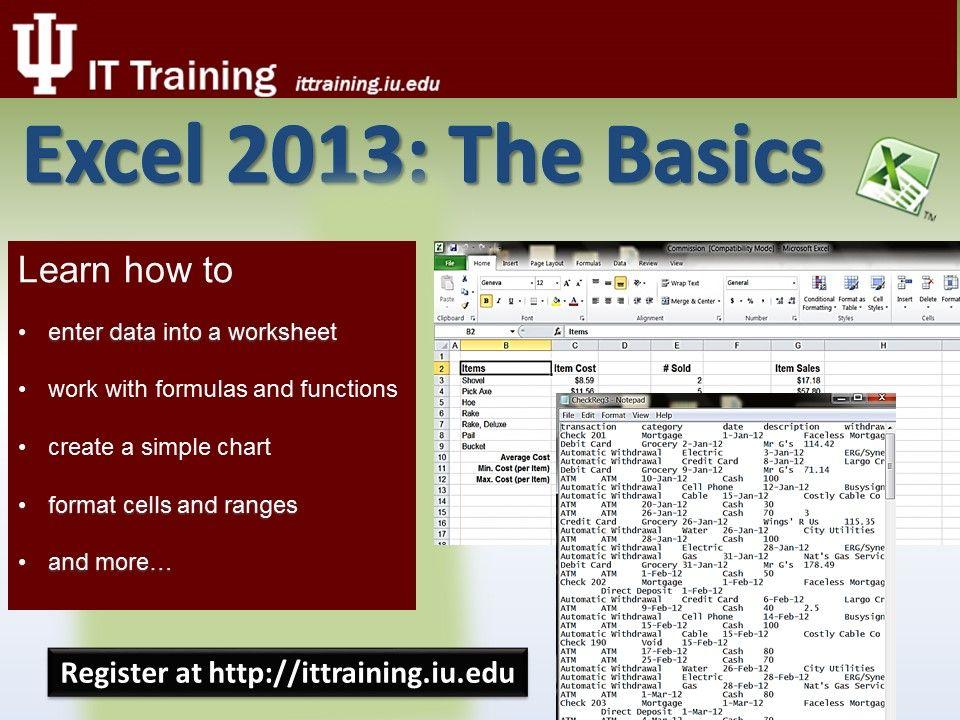 Excel 2013 The Basics Register now at   wwwittrainingiuedu