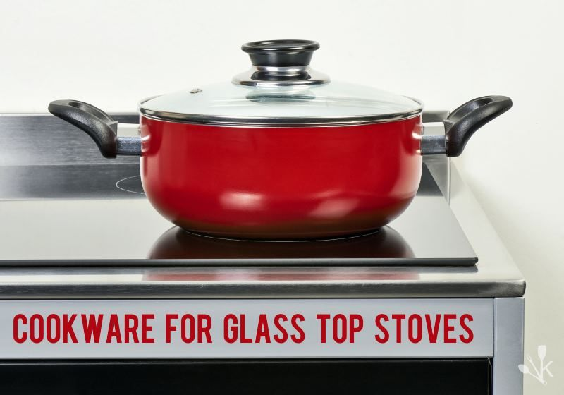 Best Cookware For Glass Top Stoves In 2020 Ceramic Cooktop