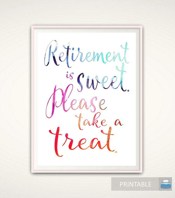 Retirement Is Sweet Printable Retirement Party Sign Party