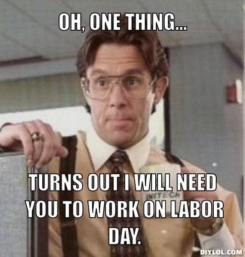 Labor Day Meme Google Search Labor Day Meme Happy Labor Day Work Memes