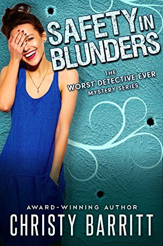 Safety In Blunders The Worst Detective Ever Book 3 By C Mystery Novels Christy Detective