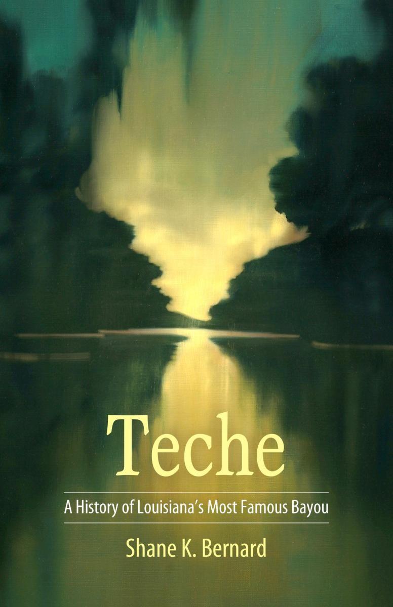 Teche by Shane Bernard