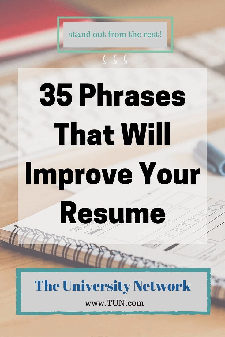35 phrases that will improve your resume the university
