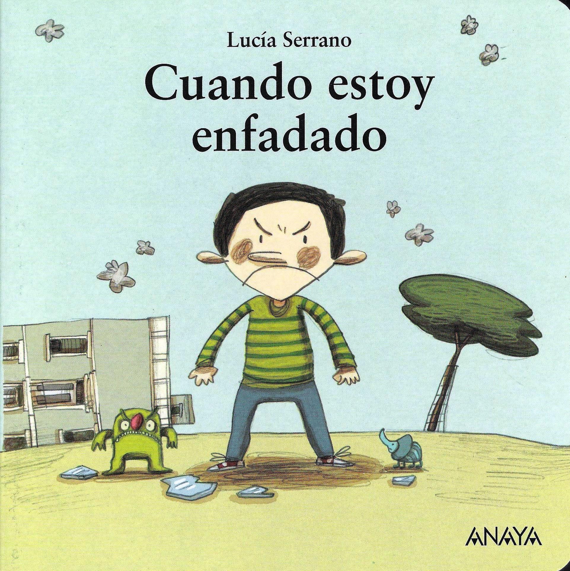 """""""Cuando estoy enfadado"""", de Lucía Serrano. Publicado por Anaya. Finalista del Premio Fundación Cuatrogatos 2014."""