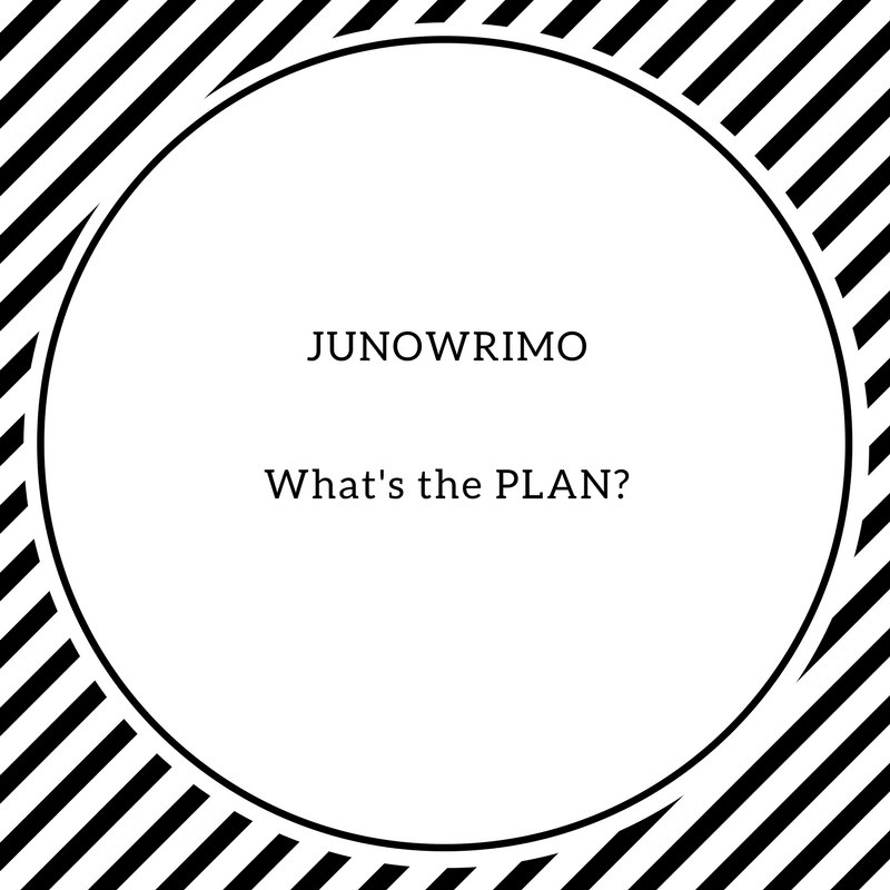 It's Day 10 of Junowrimo!! Are you stuck? Maybe your protagonist needs a PLAN.